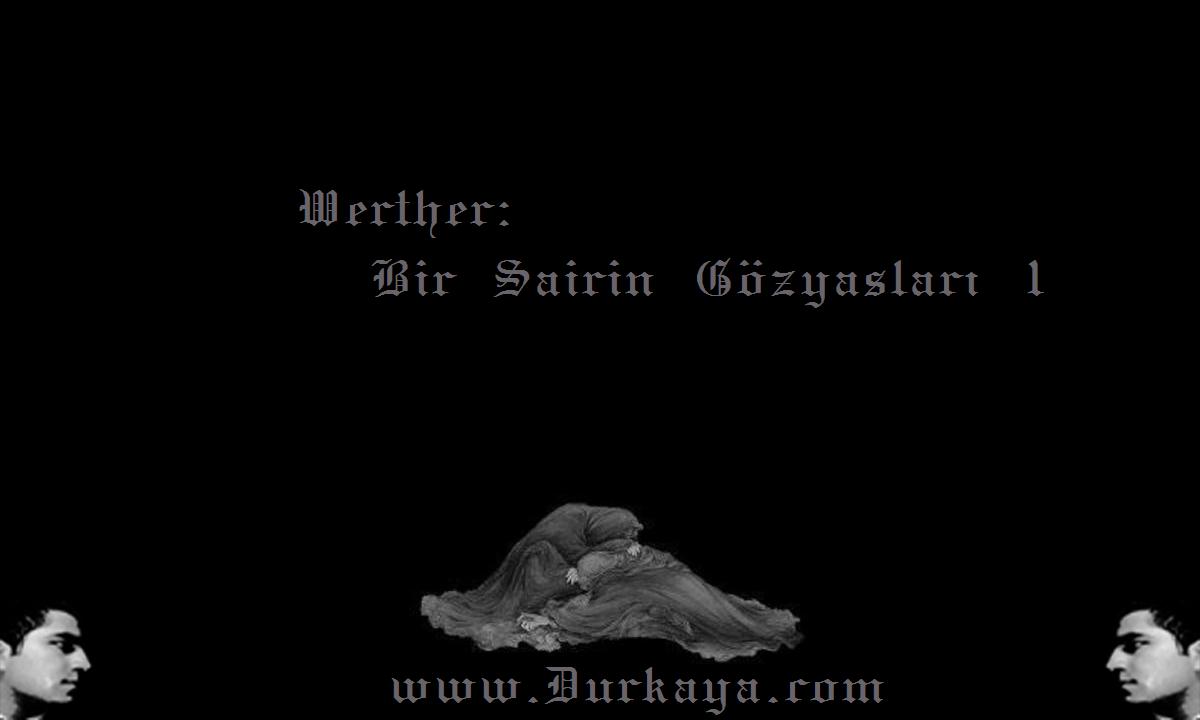 Werther: Bir Şairin Gözyaşları – 1
