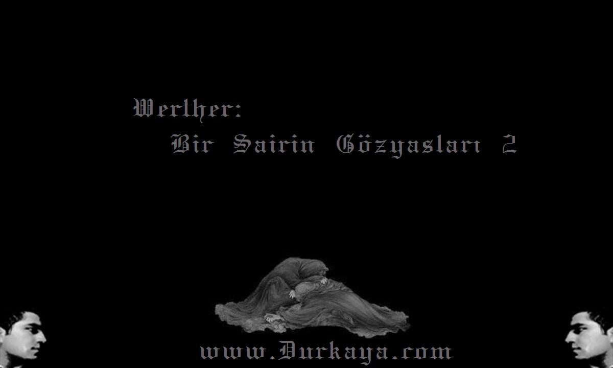 Werther: Bir Şairin Gözyaşları – 2